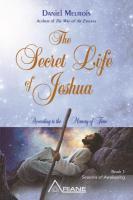 SECRET LIFE OF JESHUA: According To The Memory of Time - Book 1 Seasons of Awakening