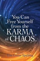 YOU CAN FREE YOURSELF FROM THE KARMA OF CHAOS: Wake Up To Your Power--Heal The Collective Consciousn