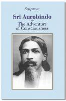 SRI AUROBINDO OR THE ADVENTURE OF CONSCIOUSNESS (new edition)