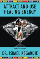 ATTRACT AND USE HEALING ENERGY (Small Gems Series)