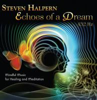 ECHOES OF A DREAM: Mindful Music for Healing and Meditation (CD)