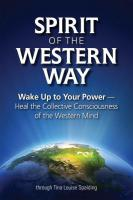 SPIRIT OF THE WESTERN WAY: Wake Up To Your Power--Heal The Collective Consciousness Of The Western M