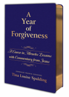 YEAR OF FORGIVENESS: A Course In Miracles Lessons With Commentary From Jesus