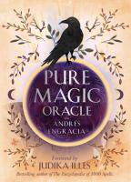 PURE MAGIC ORACLE: Cards For Strength, Courage & Clarity