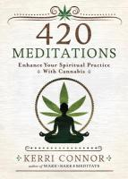 420 MEDITATIONS: Enhance Your Spiritual Practice With Cannabis