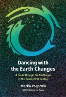 DANCING WITH THE EARTH CHANGES: A Guide Through the Challenges of The Twenty-First Century