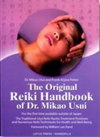 ORIGINAL REIKI HANDBOOK OF DR. MIKAO USUI: The Traditional Usui Reiki Ryoho Treatment...